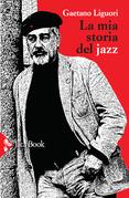 La mia storia del jazz