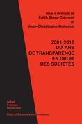 2001-2010. Dix ans de transparence en droit des sociétés