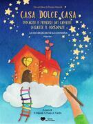 Casa dolce casa: immagini e pensieri dei bambini durante il lockdown - Volume 1