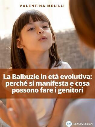 La Balbuzie in età evolutiva: come si manifesta e cosa possono fare i genitori