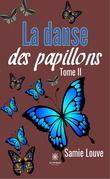 La danse des papillons - Tome II