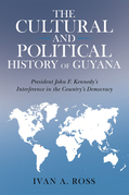 The Cultural and Political History of Guyana