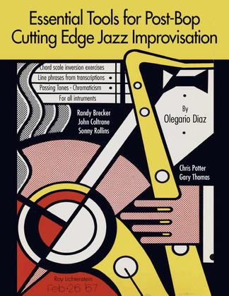 Essential Tools for Post-Bop Cutting Edge Jazz Improvisation