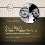 Classic Radio's Greatest Western Shows, Vol.1