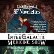 Orson Scott Card's Intergalactic Medicine Show: Big Book of SF Novelettes