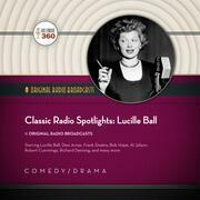 Classic Radio Spotlights: Lucille Ball