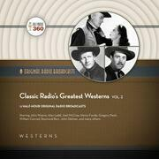 Classic Radio's Greatest Westerns, Vol. 2
