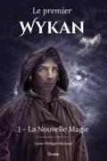 Le premier Wykan, Tome 1 - La Nouvelle Magie