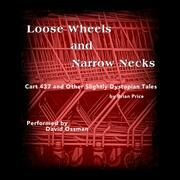 Loose Wheels and Narrow Necks