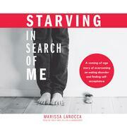 Starving in Search of Me