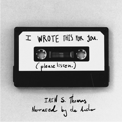 I Wrote This for You: Please Listen