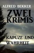 Kapuze und Wahrheit: Zwei Krimis
