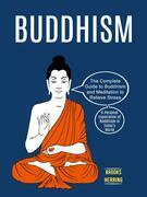 Buddhism: The Complete Guide to Buddhism and Meditation to Relieve Stress (A Personal Exploration of Buddhism in Today's World)
