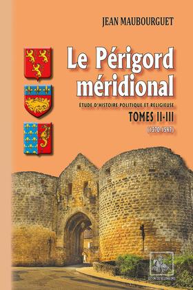 Le Périgord méridional (Tomes 2-3 : 1370-1547)