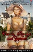 Barbarian King Algorn: Carla, Racha, and Yannell