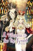 A Villainess for the Tyrant Vol. 1 (novel)