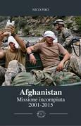 Afghanistan Missione Incompiuta 2001-2015