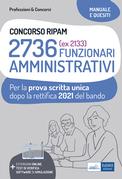 Concorso RIPAM 2736 (ex 2133) Funzionari Amministrativi - Prova scritta unica 2021