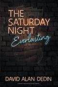 The Saturday Night Everlasting