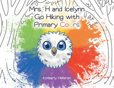 Mrs. H and Icelynn Go Hiking with Primary Colors