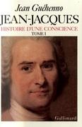 Jean-Jacques. Histoire d'une conscience (Tome 1)