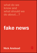 What Do We Know and What Should We Do About Fake News?