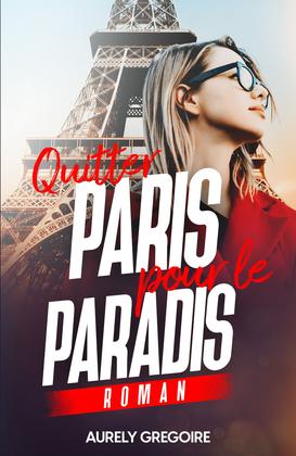 Quitter Paris pour le paradis