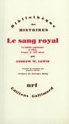 Le sang royal. La famille capétienne et l'État, France, Xe-XIVe siècle