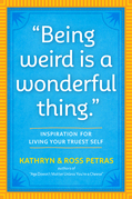 """""""Being Weird Is a Wonderful Thing"""""""