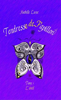 Tendresse de Papillon - Tome I