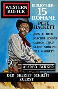 Der Sheriff schießt zuerst: Western Koffer Bibliothek 15 Romane