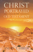 Christ Portrayed in the Old Testament