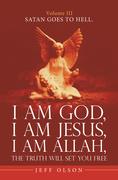 I Am God, I Am Jesus, I Am Allah, the Truth Will Set You Free.