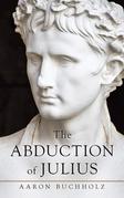 The Abduction of Julius