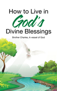 How to Live in God's Divine Blessings