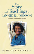 The Story and Teachings of Jannie B. Johnson