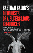 Outbursts of a Supercilious Renouncer;