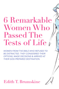 6 Remarkable Women Who Passed the Tests of Life