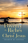 From Poverty to Riches in Christ Jesus