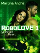 Robolove 1 - Operation Iron Heart