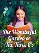 The Wonderful Garden or The Three C's