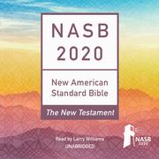 The NASB 2020 New Testament Audio Bible