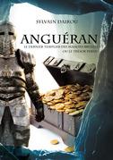 Anguéran - Le dernier templier des maisons brûlées ou le trésor perdu