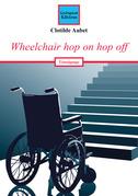 Wheelchair hop on hop off
