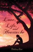 Love, Life, and Heartache