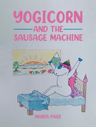 Yogicorn and the Sausage Machine