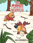 The Moose That Missed Christmas