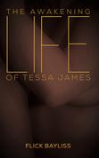 The Awakening Life of Tessa James