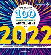 100 choses à savoir absolument en 2022