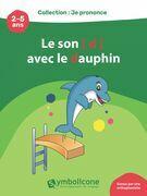 Je prononce le son [d] avec Didi le dauphin